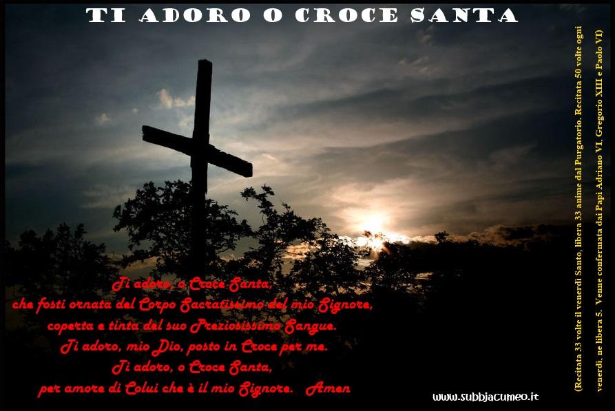 ti adoro o croce santa Subbjacumeo