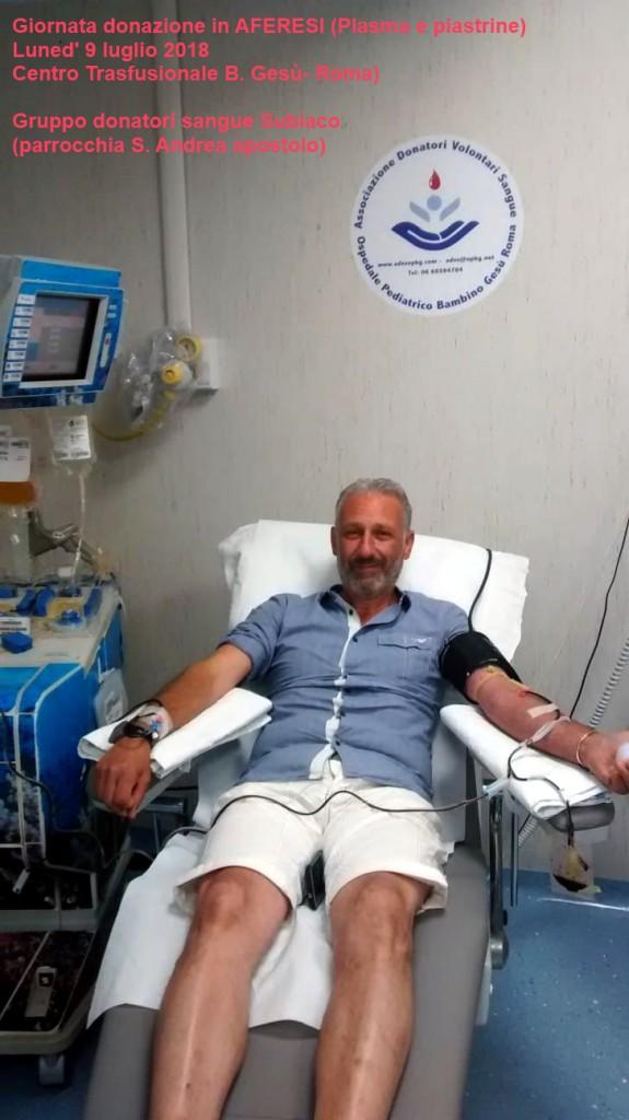 donazione in AFERESI (PLASMA E PIASTRINE)  Ospedale B. Gesù di Roma Centro Trasfusionale- Gruppo donatori sangue Subiaco (parrocchia S. Andrea apostolo)-9 luglio 2018